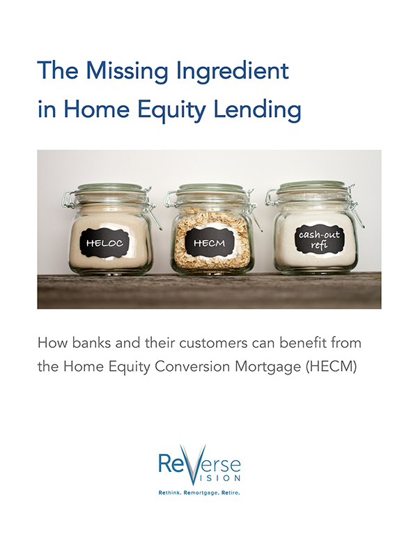 white paper explaining how banks and their customers can benefit from HECM loans